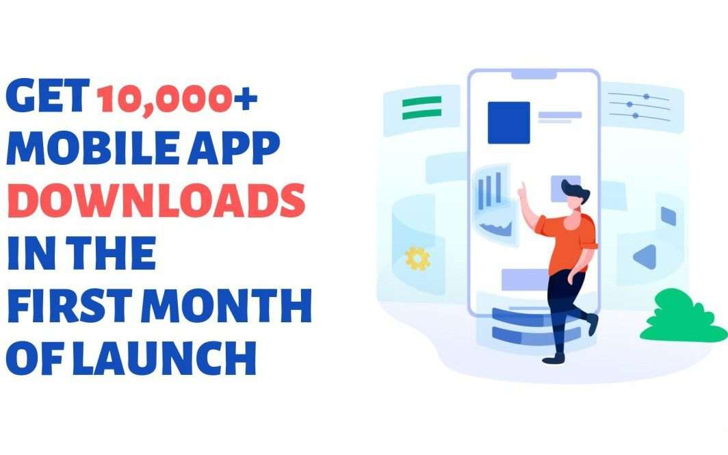 How to get 10,000+ app downloads in the first month – Launch like a boss!
