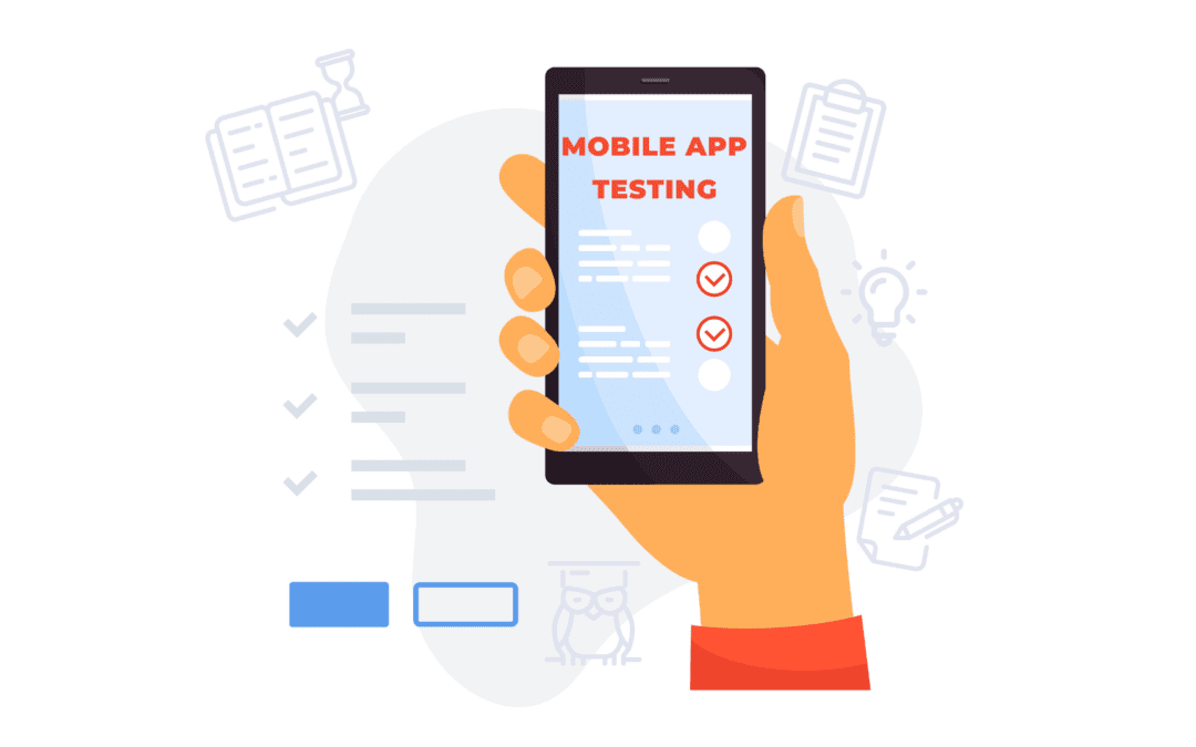 Mobile app testing – A complete guide to testing Android & iOS mobile apps