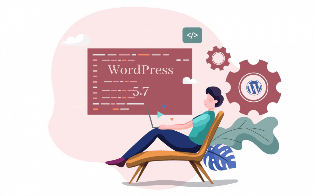 Analyzing WordPress 5.7: Know what's new in the release and make the most of it
